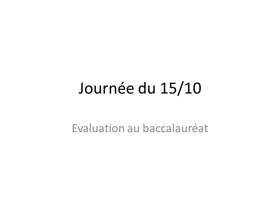 Journée du 15/10 Evaluation au baccalauréat