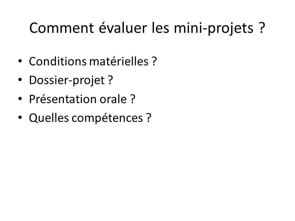 Comment évaluer les mini-projets ? Conditions matérielles ? Dossier-projet ? Présentation orale ? Quelles compétences ?
