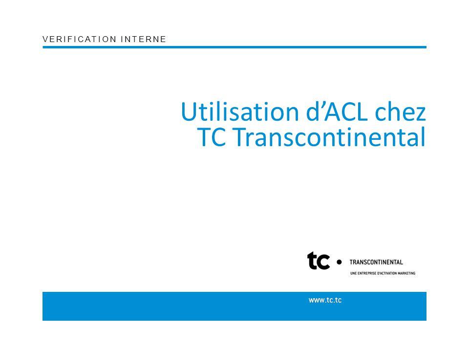 Utilisation d'ACL chez TC Transcontinental VERIFICATION INTERNE