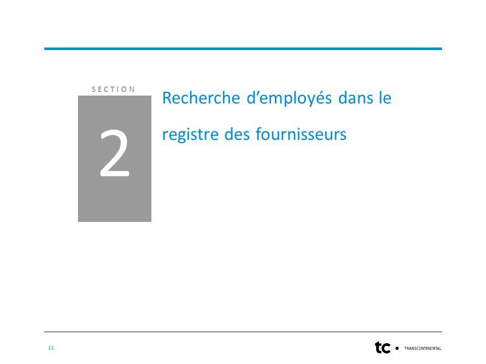 SECTION 11 Recherche d'employés dans le registre des fournisseurs 2