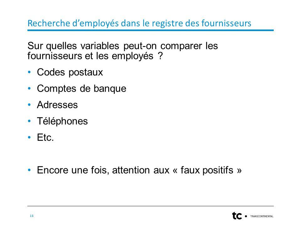 Recherche d'employés dans le registre des fournisseurs 13 Sur quelles variables peut-on comparer les fournisseurs et les employés .