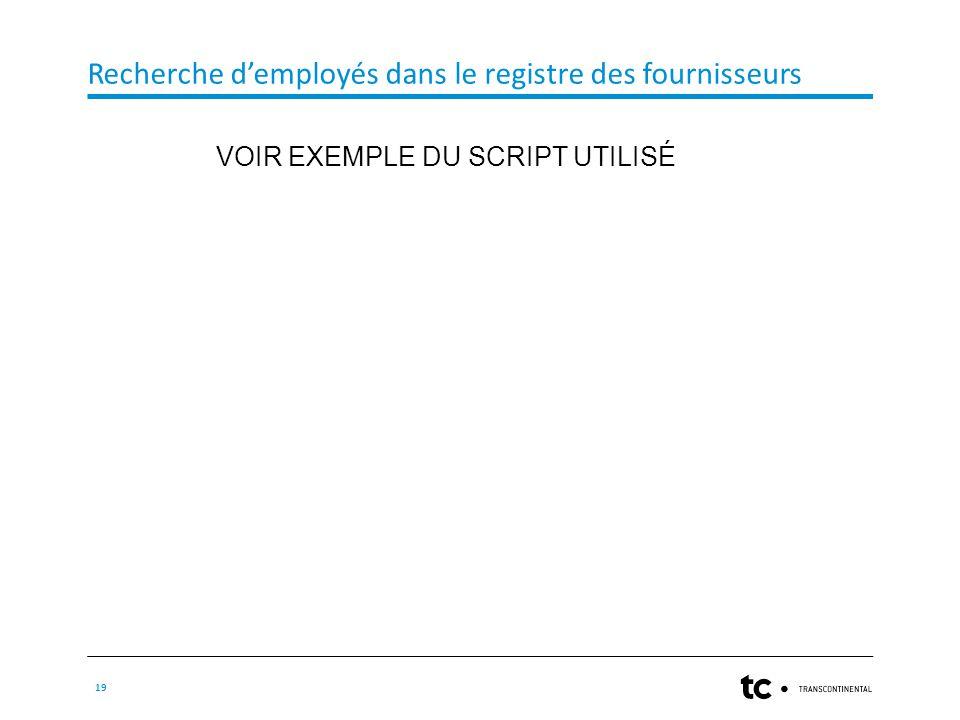 Recherche d'employés dans le registre des fournisseurs 19 VOIR EXEMPLE DU SCRIPT UTILISÉ