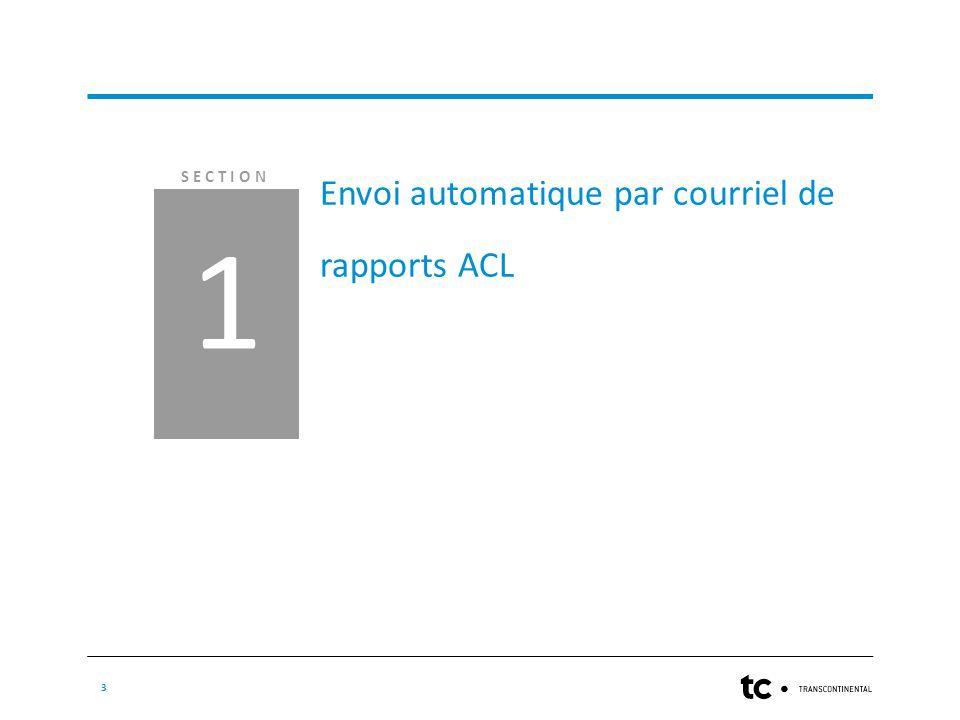 SECTION 3 1 Envoi automatique par courriel de rapports ACL