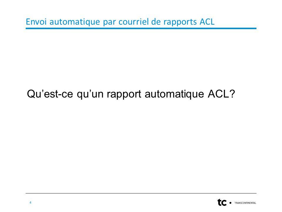 4 Qu'est-ce qu'un rapport automatique ACL