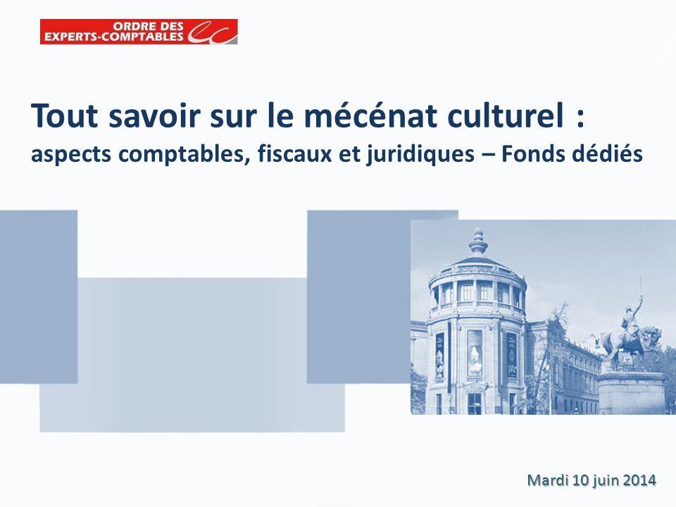Tout savoir sur le mécénat culturel : aspects comptables, fiscaux et juridiques – Fonds dédiés Mardi 10 juin 2014