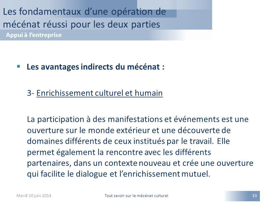  Les avantages indirects du mécénat : 3- Enrichissement culturel et humain La participation à des manifestations et événements est une ouverture sur