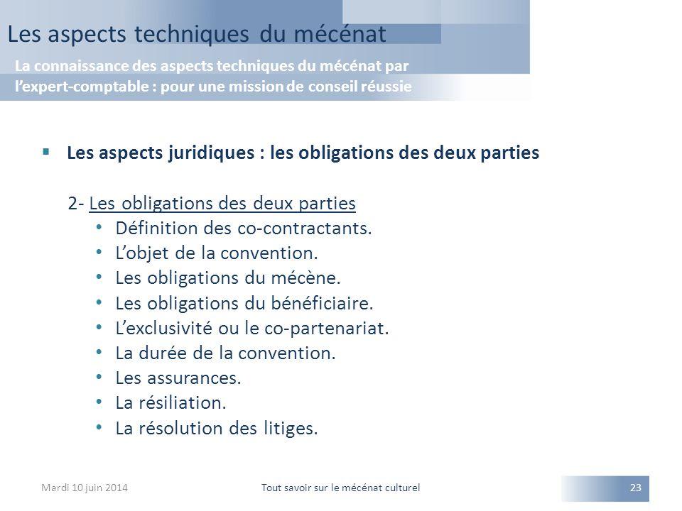  Les aspects juridiques : les obligations des deux parties 2- Les obligations des deux parties Définition des co-contractants. L'objet de la conventi