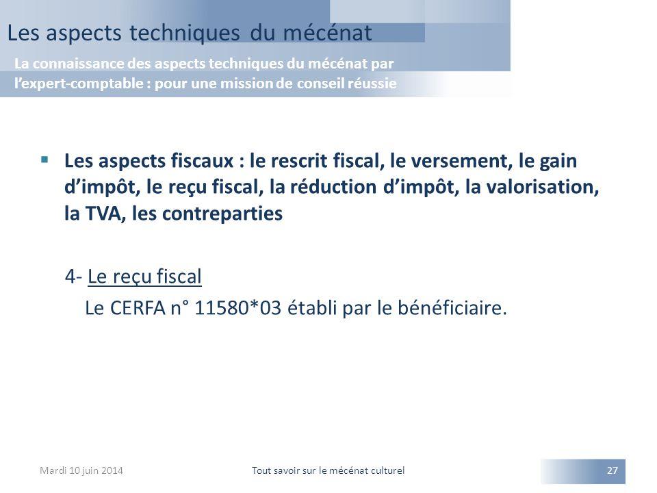  Les aspects fiscaux : le rescrit fiscal, le versement, le gain d'impôt, le reçu fiscal, la réduction d'impôt, la valorisation, la TVA, les contreparties 4- Le reçu fiscal Le CERFA n° 11580*03 établi par le bénéficiaire.
