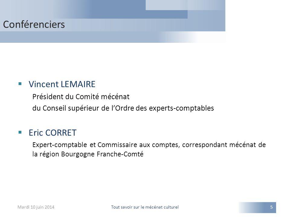  Vincent LEMAIRE Président du Comité mécénat du Conseil supérieur de l'Ordre des experts-comptables  Eric CORRET Expert-comptable et Commissaire aux