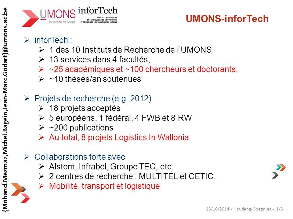  inforTech :  1 des 10 Instituts de Recherche de l'UMONS.  13 services dans 4 facultés,  ~25 académiques et ~100 chercheurs et doctorants,  ~10 t