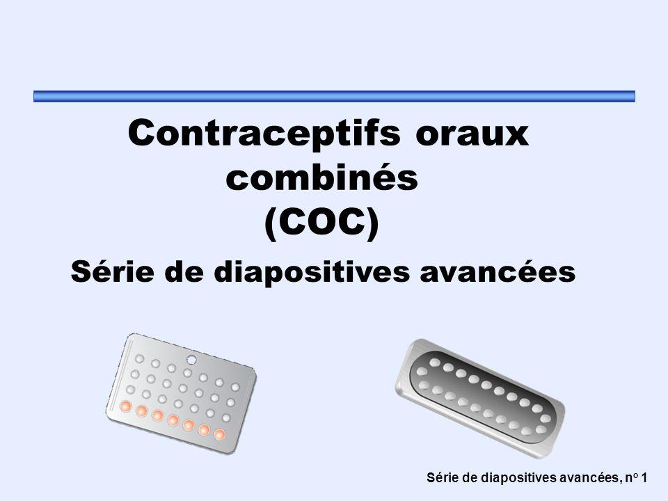 Série de diapositives avancées, n o 1 Contraceptifs oraux combinés (COC) Série de diapositives avancées