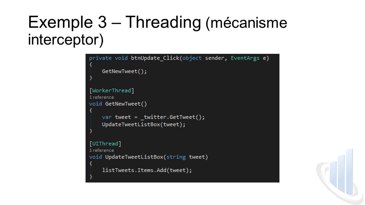 Exemple 3 – Threading (mécanisme interceptor)