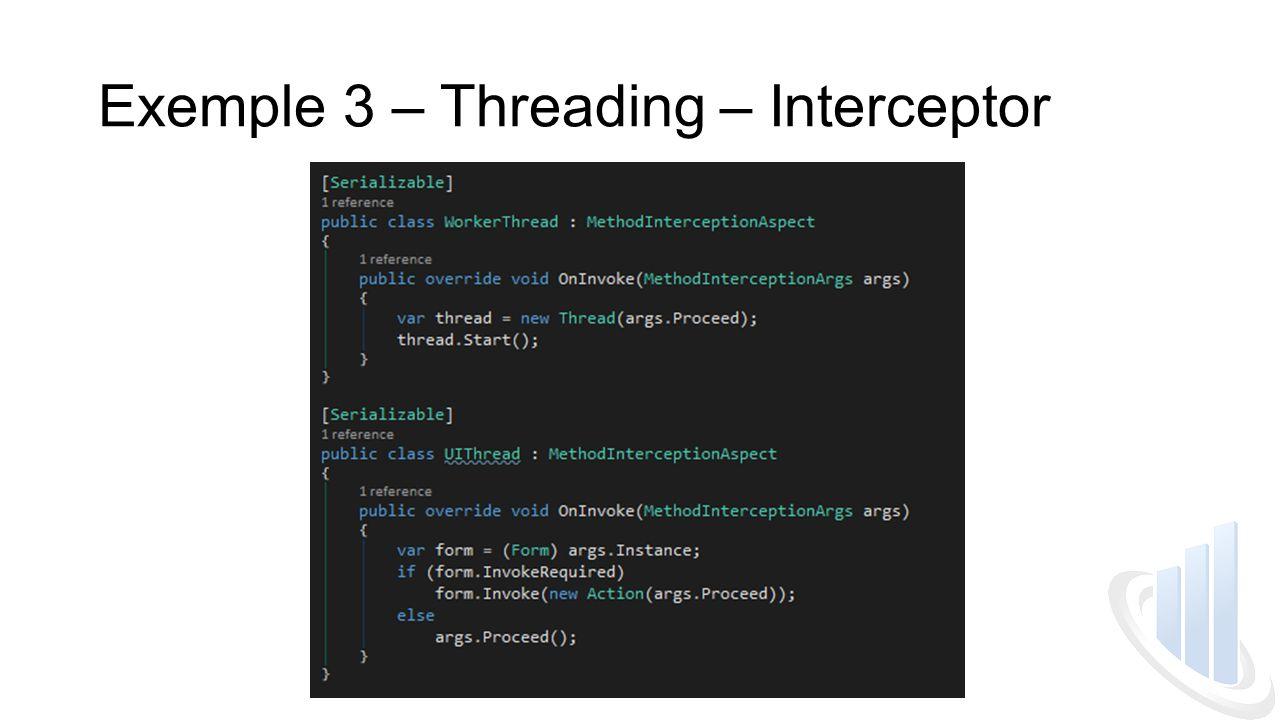 Exemple 3 – Threading – Interceptor