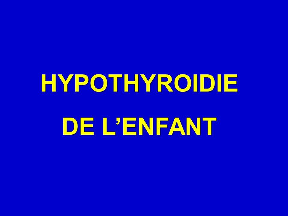 HYPOTHYROIDIE DE L'ENFANT
