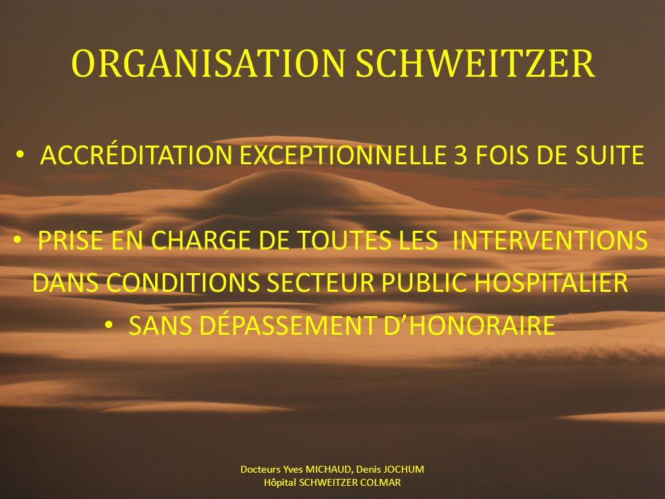 ORGANISATION SCHWEITZER ACCRÉDITATION EXCEPTIONNELLE 3 FOIS DE SUITE PRISE EN CHARGE DE TOUTES LES INTERVENTIONS DANS CONDITIONS SECTEUR PUBLIC HOSPIT