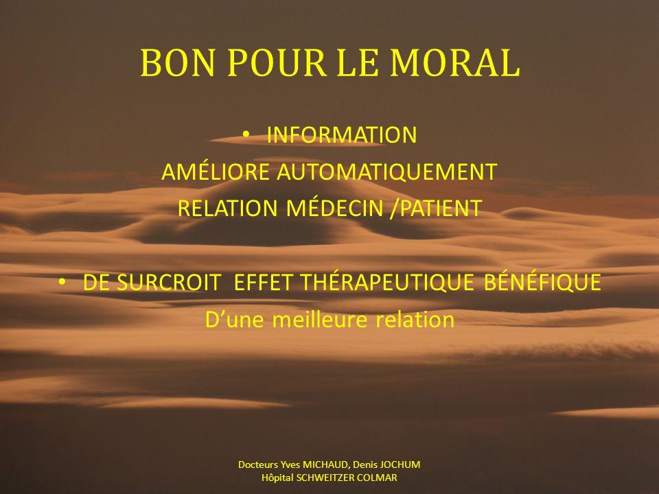 BON POUR LE MORAL INFORMATION AMÉLIORE AUTOMATIQUEMENT RELATION MÉDECIN /PATIENT DE SURCROIT EFFET THÉRAPEUTIQUE BÉNÉFIQUE D'une meilleure relation Do
