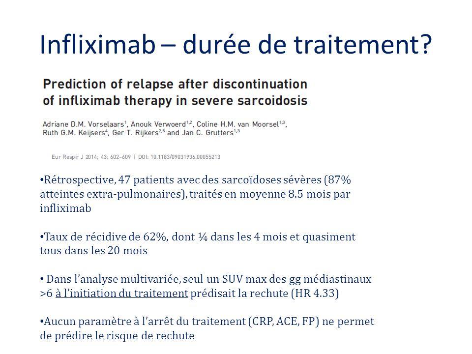 Infliximab – durée de traitement? Rétrospective, 47 patients avec des sarcoïdoses sévères (87% atteintes extra-pulmonaires), traités en moyenne 8.5 mo