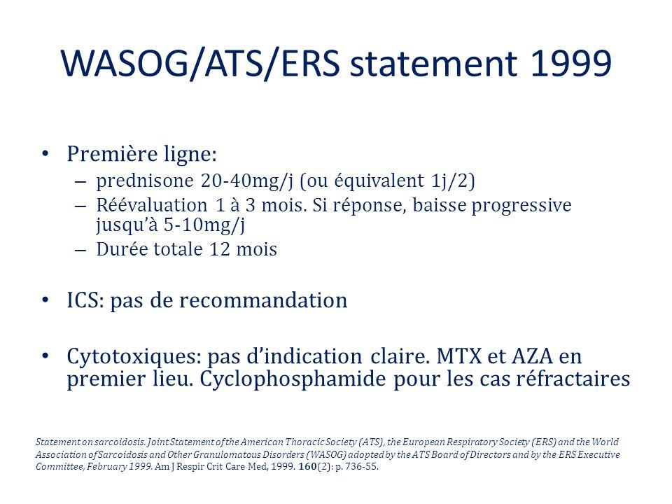 WASOG/ATS/ERS statement 1999 Première ligne: – prednisone 20-40mg/j (ou équivalent 1j/2) – Réévaluation 1 à 3 mois. Si réponse, baisse progressive jus