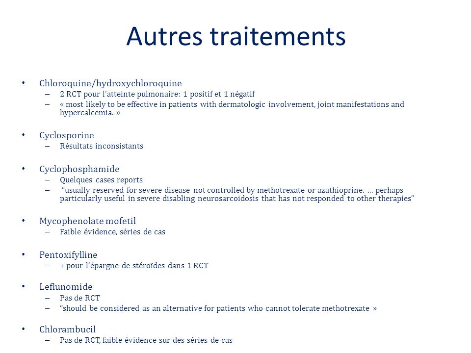 Autres traitements Chloroquine/hydroxychloroquine – 2 RCT pour l'atteinte pulmonaire: 1 positif et 1 négatif – « most likely to be effective in patien