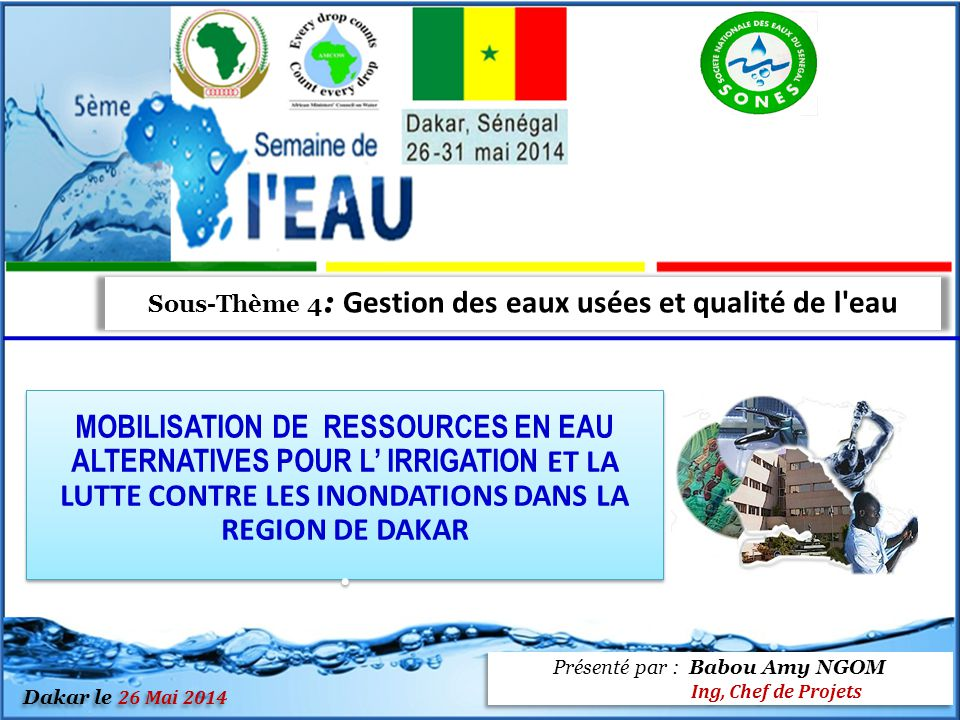 Sous-Thème 4 : Gestion des eaux usées et qualité de l'eau Présenté par : Babou Amy NGOM Ing, Chef de Projets Présenté par : Babou Amy NGOM Ing, Chef d