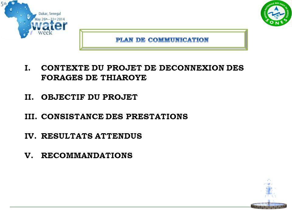 I.CONTEXTE DU PROJET DE DECONNEXION DES FORAGES DE THIAROYE II.OBJECTIF DU PROJET III.CONSISTANCE DES PRESTATIONS IV.RESULTATS ATTENDUS V.RECOMMANDATI