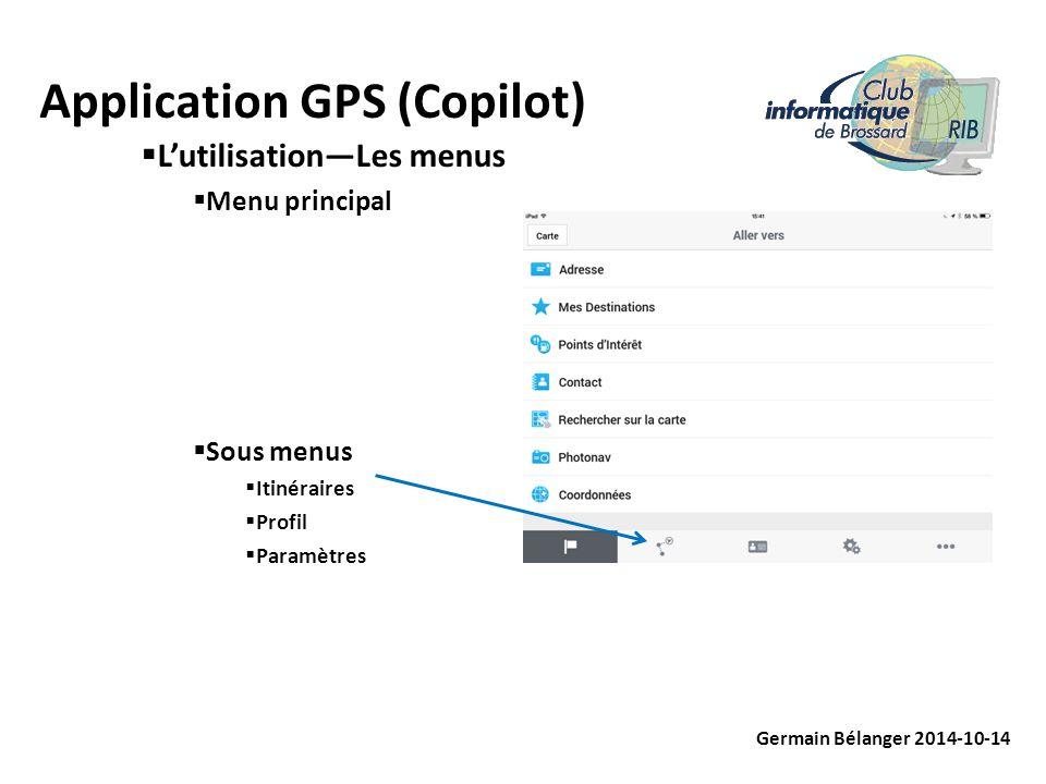 Application GPS (Copilot) Germain Bélanger 2014-10-14  L'utilisation—Les menus  Menu Itinéraire  Préférence pour véhicule