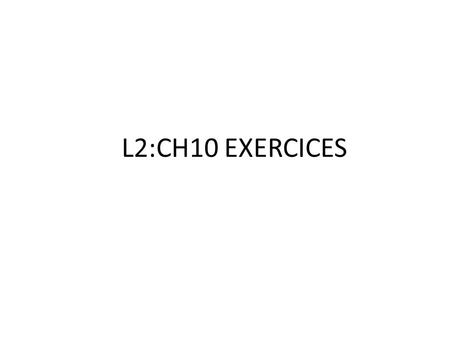 L2:CH10 EXERCICES