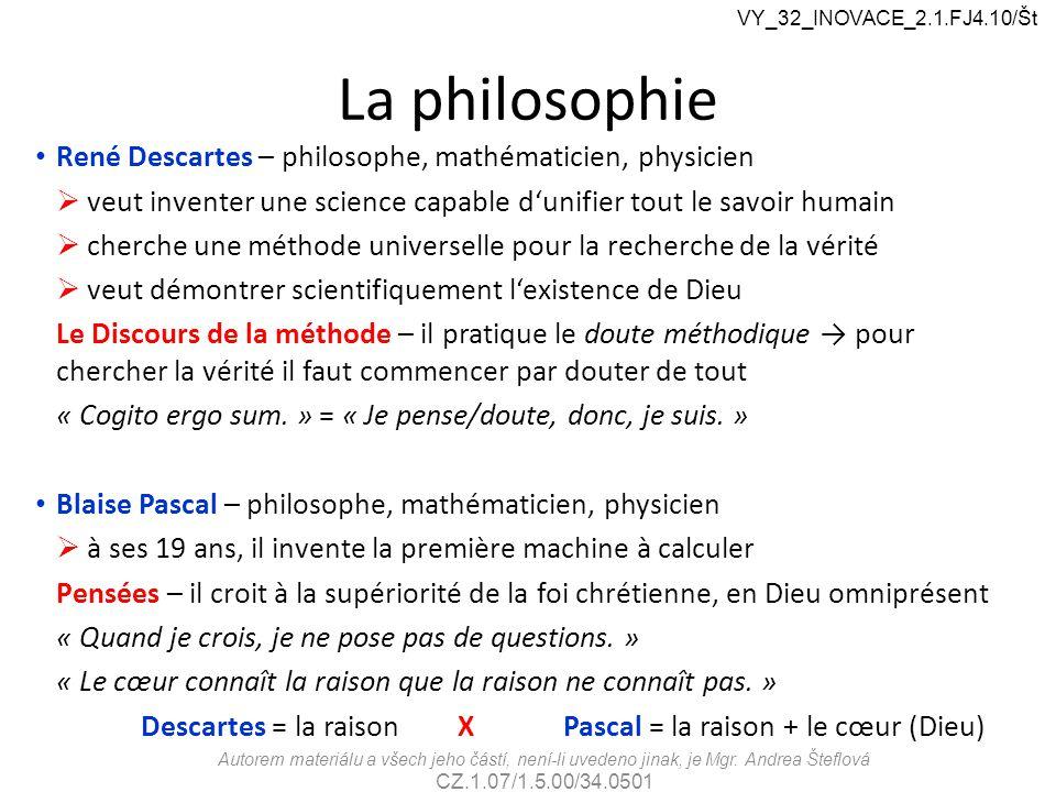 La philosophie René Descartes – philosophe, mathématicien, physicien  veut inventer une science capable d'unifier tout le savoir humain  cherche une