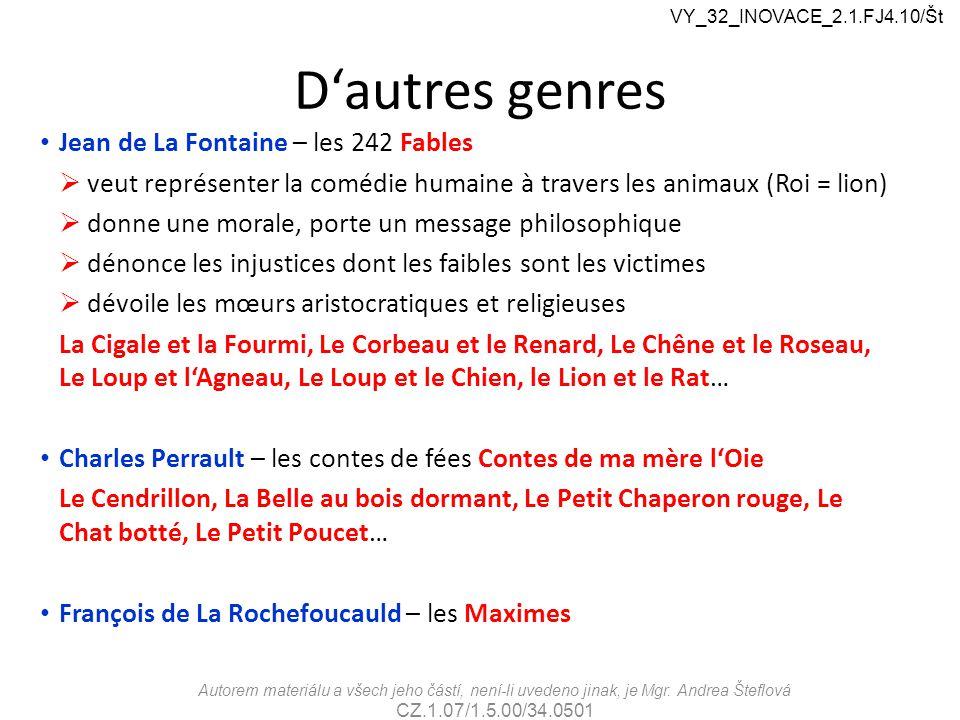 D'autres genres Jean de La Fontaine – les 242 Fables  veut représenter la comédie humaine à travers les animaux (Roi = lion)  donne une morale, port