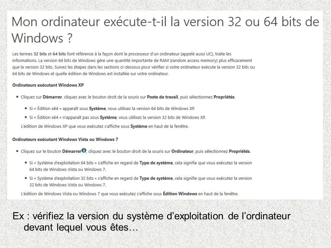 Ex : vérifiez la version du système d'exploitation de l'ordinateur devant lequel vous êtes…