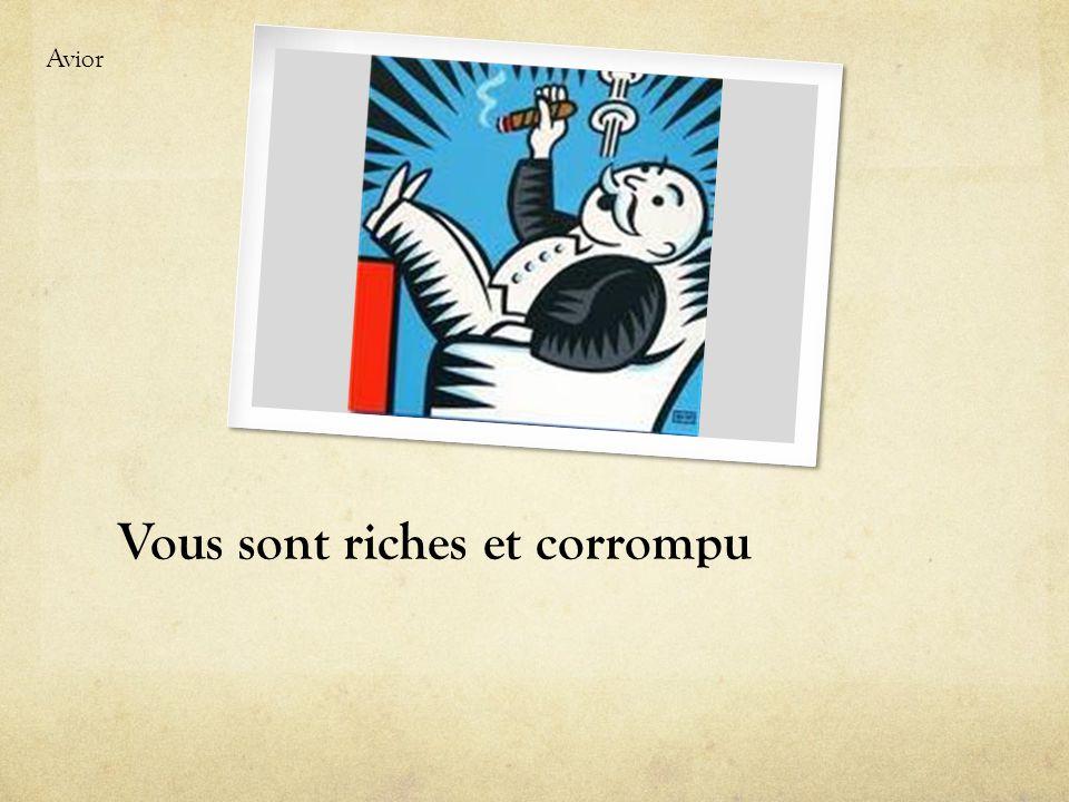 Vous sont riches et corrompu Avior