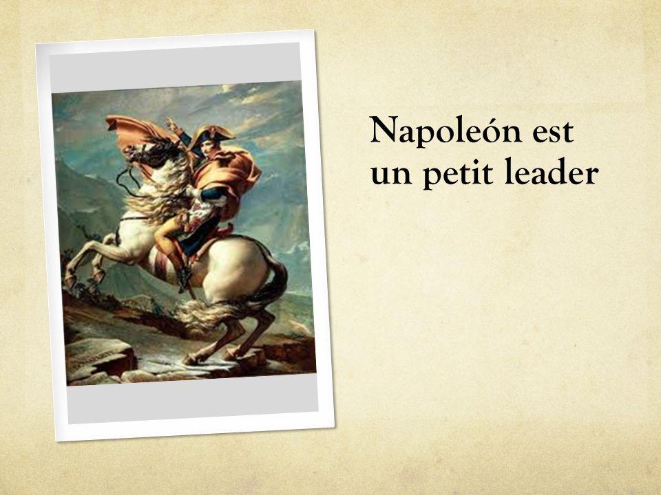 Napoleón est un petit leader