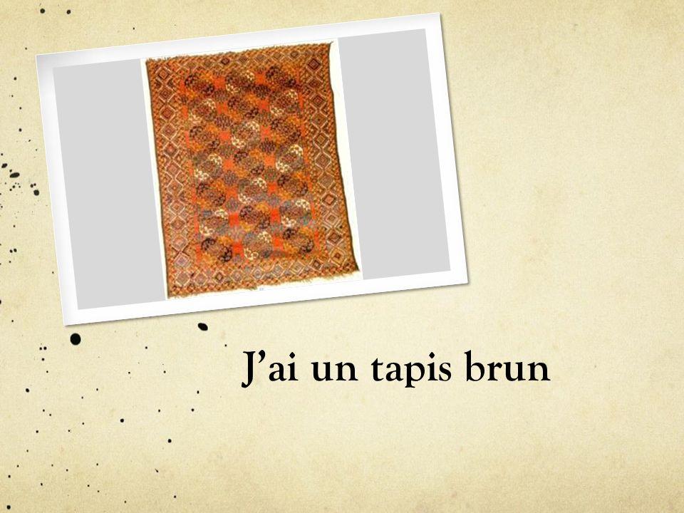 J'ai un tapis brun