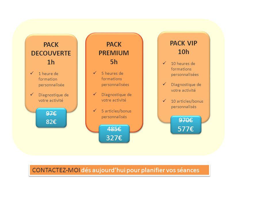 97€ 82€ 97€ 82€ PACK DECOUVERTE 1h 1 heure de formation personnalisée Diagnostique de votre activité 485€ 327€ 485€ 327€ PACK PREMIUM 5h 5 heures de formations personnalisées Diagnostique de votre activité 5 articles/bonus personnalisés PACK VIP 10h 10 heures de formations personnalisées Diagnostique de votre activité 10 articles/bonus personnalisés 970€ 577€ 970€ 577€ CONTACTEZ-MOI dés aujourd'hui pour planifier vos séances