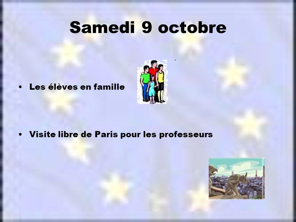 Samedi 9 octobre Les élèves en famille Visite libre de Paris pour les professeurs