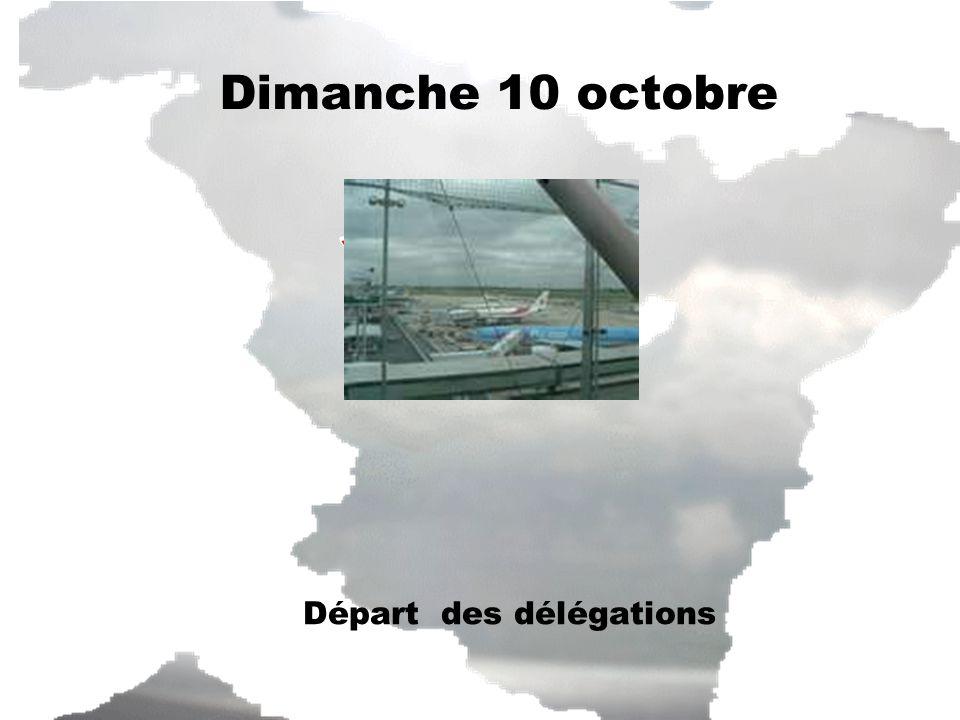 Départ des délégations Dimanche 10 octobre