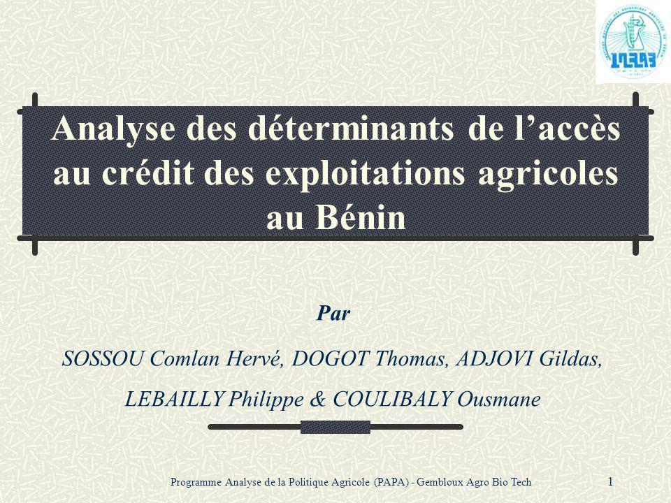 Programme Analyse de la Politique Agricole (PAPA) - Gembloux Agro Bio Tech 1 Analyse des déterminants de l'accès au crédit des exploitations agricoles