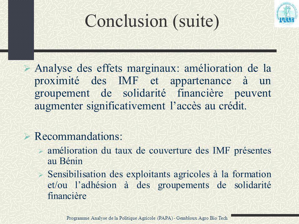 Conclusion (suite)  Analyse des effets marginaux: amélioration de la proximité des IMF et appartenance à un groupement de solidarité financière peuve