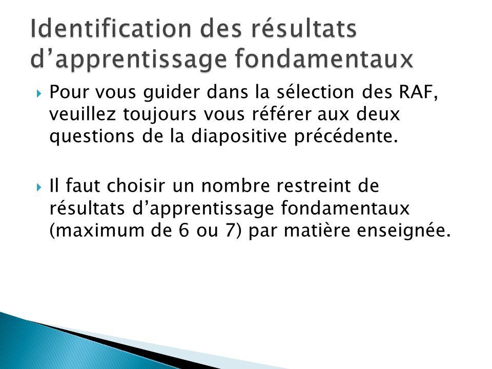  Pour vous guider dans la sélection des RAF, veuillez toujours vous référer aux deux questions de la diapositive précédente.