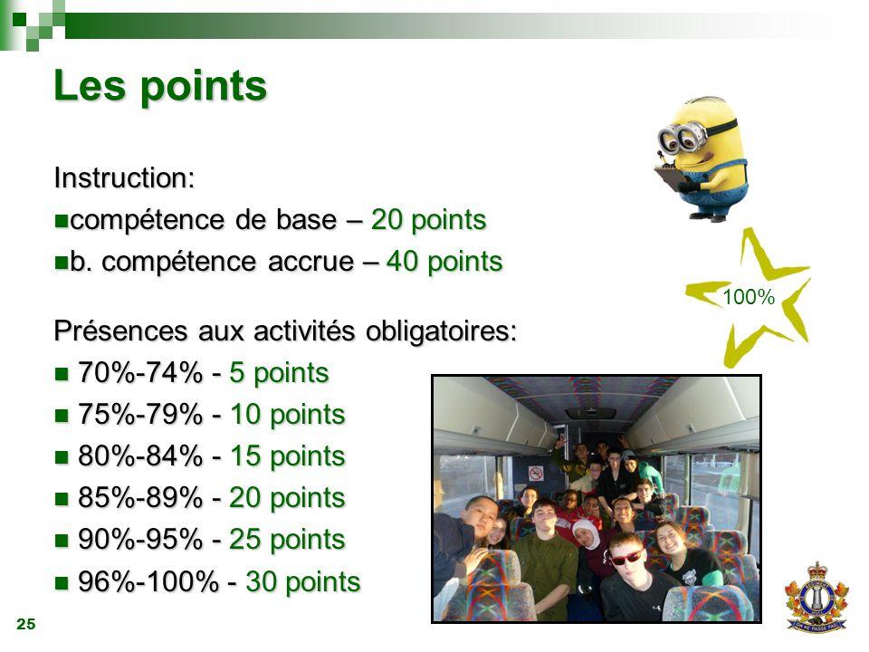 25 Les points Instruction: compétence de base – 20 points compétence de base – 20 points b.