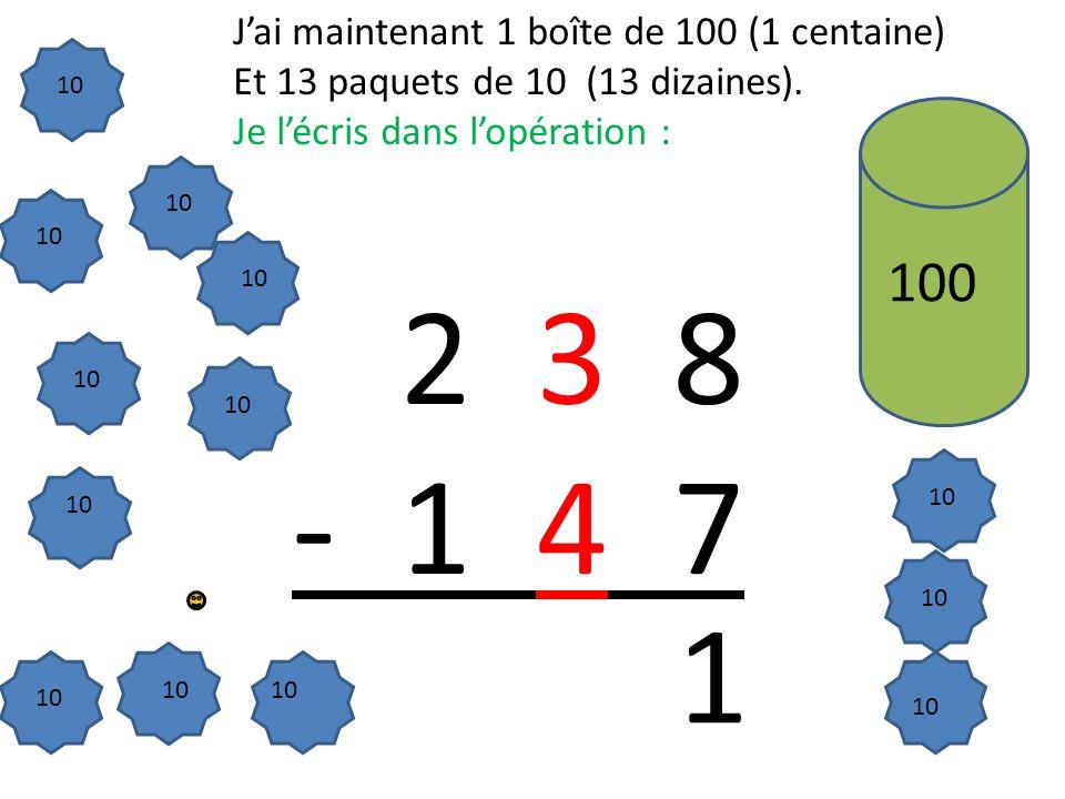 2 3 8 - 1 4 7 10 100 1 10 J'ai maintenant 1 boîte de 100 (1 centaine) Et 13 paquets de 10 (13 dizaines).