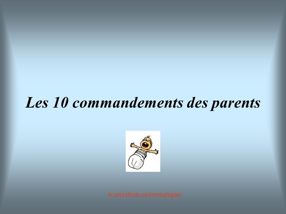 Les 10 commandements des parents transition automatique