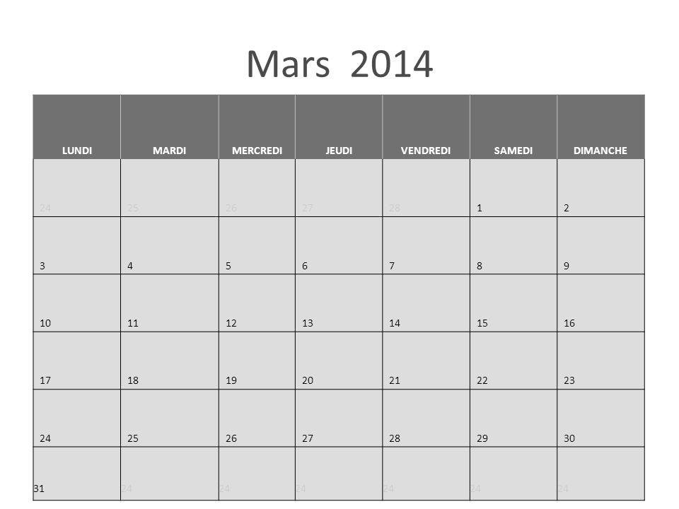Mars 2014 LUNDIMARDIMERCREDIJEUDIVENDREDISAMEDIDIMANCHE 242526272812 3456789 10111213141516 17181920212223 24252627282930 3124