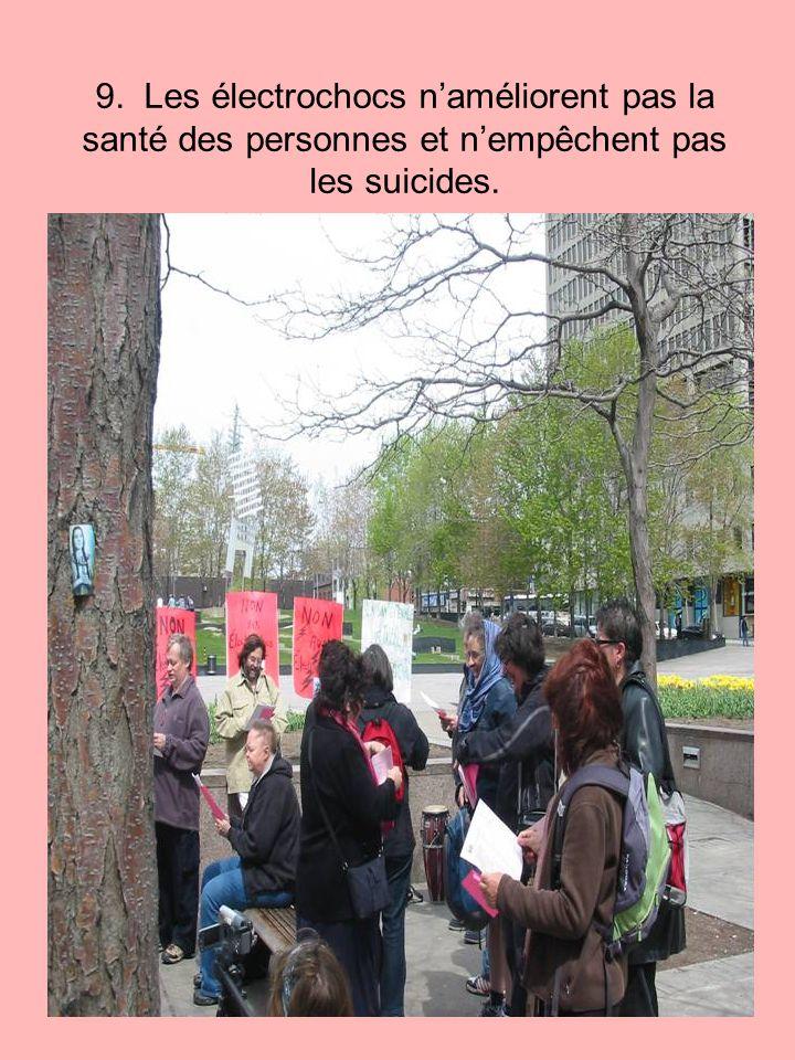 9. Les électrochocs n'améliorent pas la santé des personnes et n'empêchent pas les suicides.