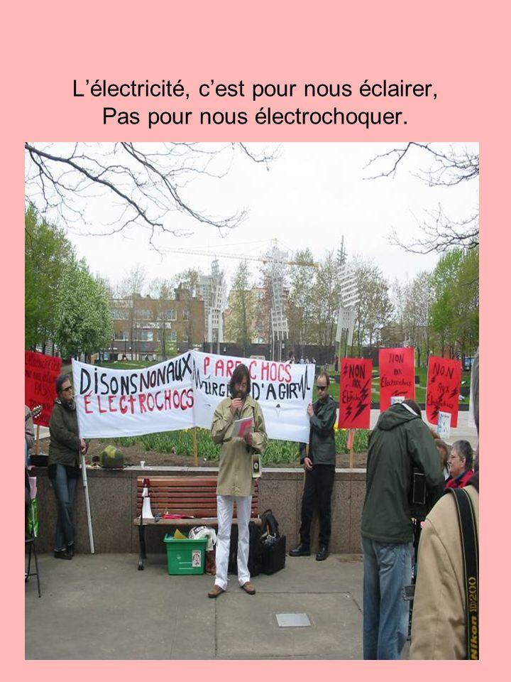 L'électricité, c'est pour nous éclairer, Pas pour nous électrochoquer.