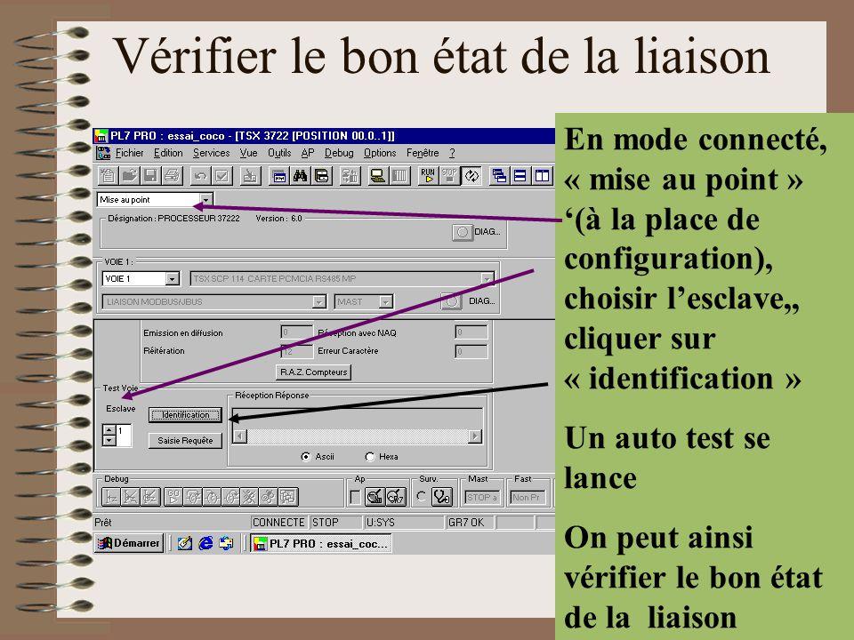 Vérifier le bon état de la liaison En mode connecté, « mise au point » '(à la place de configuration), choisir l'esclave,, cliquer sur « identificatio
