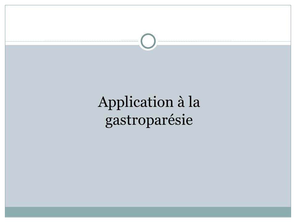 Application à la gastroparésie