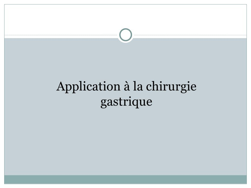 Application à la chirurgie gastrique