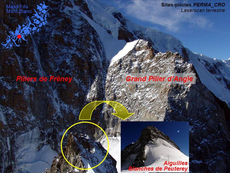 Grand Pilier d'Angle (4308 m) Face Sud Piliers de Frêney (4704 m) Orientation SE Piliers de Frêney - Grand Pilier d'Angle Altitude : 3900 - 4650 m Pente : 50 à 80° Site de mesure : Col de Peuterey (3930 m) Superficie mesurée : 115 000 m² Dates de mesure : 07/2005, 10/2005, 06/2006, 10/2006, 10/2007 Sites-pilotes PERMA_CRO Laserscan terrestre Massif du Mont Blanc