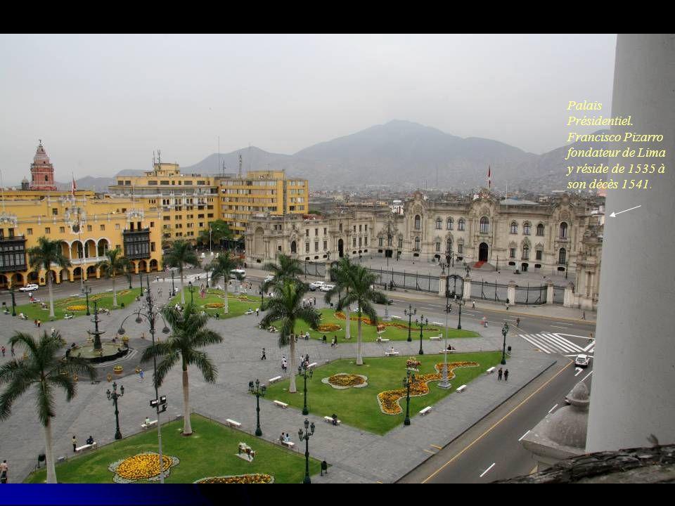 Palais Présidentiel. Francisco Pizarro fondateur de Lima y réside de 1535 à son décès 1541.
